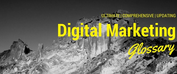 Ultimate Digital Marketing Glossary