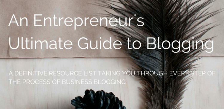 the entrepreneur's guide to blogging
