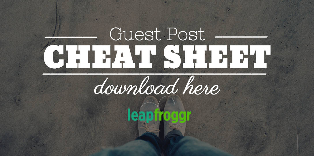 Guest Posting Cheat Sheet